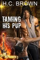 Taming His Pup ebook by