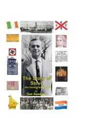 The Story of Steve: An Immigrant's Tale ebook by Dan Remenyi