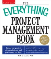 Everything Project Management Book: Tackle any project with confidence and get it done on time ebook by Rick A Morris