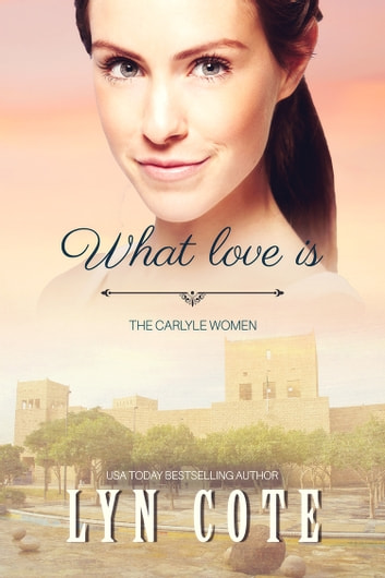 What Love Is ebook by Lyn Cote