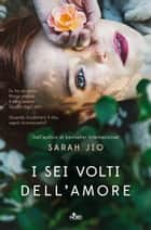 I sei volti dell'amore ebook by Sarah Jio,Patrizia Spinato
