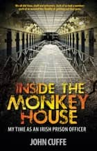 Inside the Monkey House ebook by John Cuffe