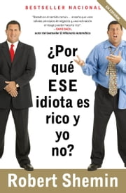 ¿Por qué ese idiota es rico y yo no? ebook by Robert Shemin