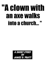 """A clown with an axe walks into a church..."" ebook by James Pratt"