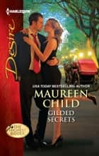 Gilded Secrets - A Billionaire Boss Workplace Romance ebook by Maureen Child
