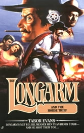 Longarm 269: Longarm and the Horse Thief ebook by Tabor Evans