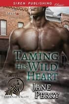 Taming His Wild Heart ebook by Jane Perky