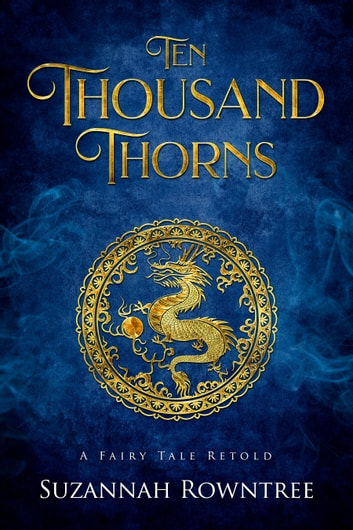 Ten Thousand Thorns ebook by Suzannah Rowntree