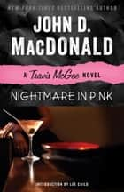 Nightmare in Pink - A Travis McGee Novel ekitaplar by John D. MacDonald, Lee Child
