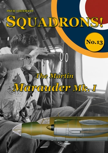 The Martin Marauder Mk. I ebook by Phil H Listemann