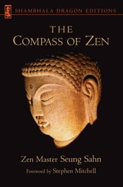 The Compass of Zen ebook by Stephen Mitchell,Zen Master Seung Sahn,Hyon Gak