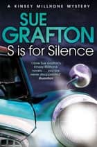 S is for Silence: A Kinsey Millhone Novel 19 ebook by Sue Grafton
