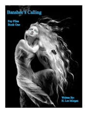 Banshee's Calling (Book One of The Fey Files) ebook by H. Lee Morgan Jr