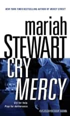 Cry Mercy - A Mercy Street Novel ebooks by Mariah Stewart