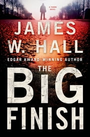 The Big Finish - A Thorn Novel ebook by James W. Hall