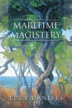 Maritime Magistery ebook by Lucy Daniels
