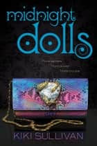 Midnight Dolls eBook by Kiki Sullivan