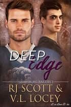 Deep Edge ebook by RJ Scott, V.L. Locey