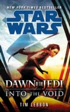 Star Wars: Dawn of the Jedi: Into the Void eBook by Tim Lebbon