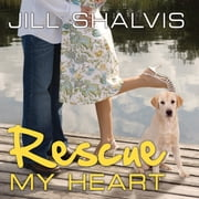 Rescue My Heart audiobook by Jill Shalvis