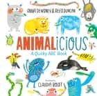 Animalicious - A Quirky ABC Book eBook by Anna Dewdney, Reed Duncan, Claudia Boldt