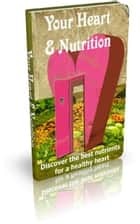 Your Heart And Nutrition ebook by Jimmy  Cai