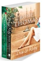 Rosie Thomas 2-Book Collection One: Iris and Ruby, Constance ebook by Rosie Thomas
