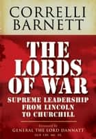 The Lords of War ebook by Correlli Barnett