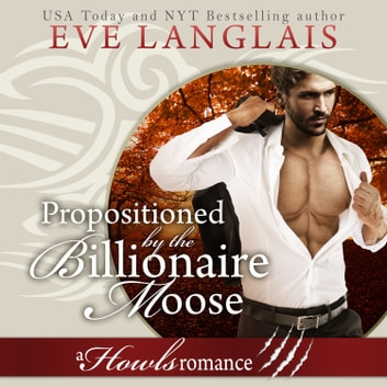 Propositioned by the Billionaire Moose audiobook by Eve Langlais