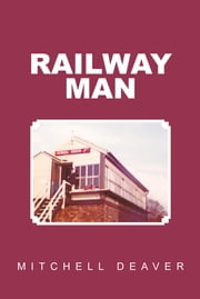 Railway Man ebook by Mitchell Deaver