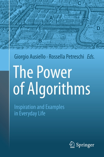 The Power of Algorithms - Inspiration and Examples in Everyday Life ebook by