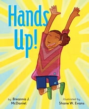 Hands Up! ebook by Breanna J. McDaniel, Shane W. Evans