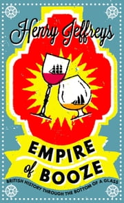 Empire of Booze ebook by Henry Jeffreys