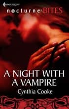 A Night with a Vampire ebook by Cynthia Cooke