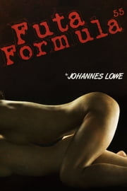 Futa Formula Fifty-Five ebook by Johannes Lowe