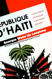 Georges Woke Up Laughing - Long-Distance Nationalism and the Search for Home ebook by Nina Glick Schiller,Georges  Eugene Fouron,Gilbert M. Joseph,Emily S. Rosenberg