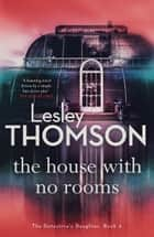 The House With No Rooms ebook by Lesley Thomson