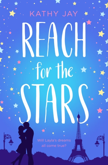 Reach for the Stars: A feel good, uplifting romantic comedy ebook by Kathy Jay