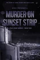 Murder on Sunset Strip - The Story of Carol Bundy and Doug Clark ebook by
