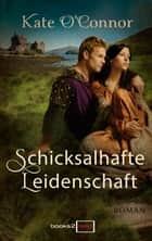 Schicksalhafte Leidenschaft eBook by Kate O'Connor
