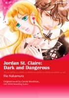JORDAN ST CLAIRE: DARK AND DANGEROUS - Harlequin Comics ebook by Carole Mortimer, Rie Nakamura