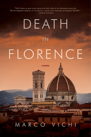 Death in Florence: A Novel (Inspector Bordelli Mysteries) ebook by Marco Vichi