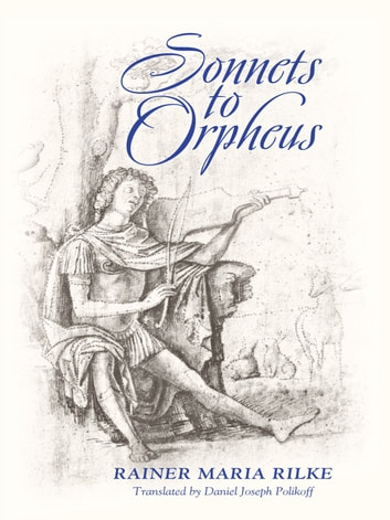 Sonnets to Orpheus eBook by Rainer Maria Rilke