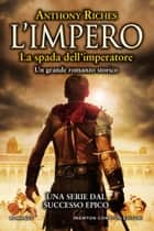 L'impero. La spada dell'imperatore ebook by Anthony Riches