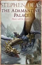 The Adamantine Palace ebook by Stephen Deas