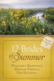 The 12 Brides of Summer - Novella Collection #3 ebook by Margaret Brownley,Miralee Ferrell,Pam Hillman
