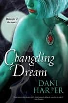 Changeling Dream ebook by Dani Harper