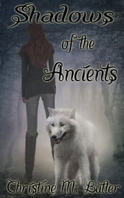 Shadows of the Ancients ebook by Christine M. Butler