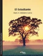 El Estudiante eBook by Mario A. Valladares García