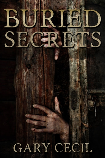 Buried Secrets ebook by Gary Cecil